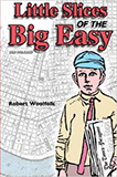 Little Slices of the Big Easy by Robert Woolfolk
